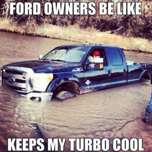 Ford Owners Be Like Keeps My Turbo Cool