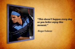 ... Quotes, Roger Federer Quotes, Celebrities Quotes, Athletic Quotes