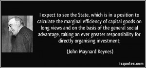 ... for directly organising investment; - John Maynard Keynes