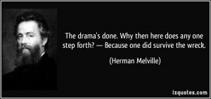 The drama's done. Why then here does any one step forth? — Because ...