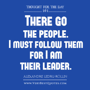 Leadership quotes, There go the people, thought of the day