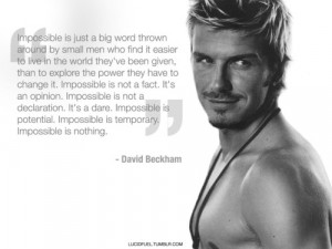 : David Beckham , David Beckham Inspirational Quotes , David Beckham ...