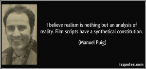 believe realism is nothing but an analysis of reality. Film scripts ...