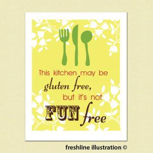 Funny Kitchen Art - Kitchen Sign - Food - Gluten Free is Not Fun Free ...