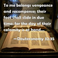 ... 32:35 To me belongs vengeance and recompense; their foot ... More