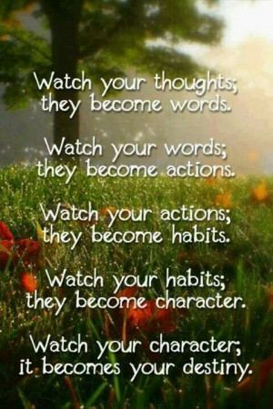 Words, actions, habits,