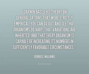 quote George C Williams darwin based his theory on generalizations