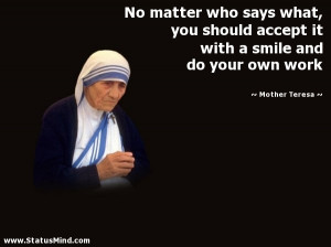 No matter who says what, you should accept it with a smile and do your ...