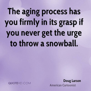 Doug Larson Age Quotes