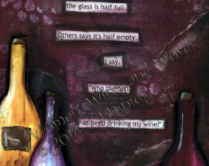 Canvas art-funny wine quote. Some s ay the glass is half full.... 8x10 ...