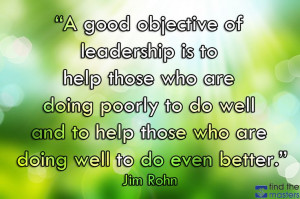 """... doing well to do even better.""""-Jim Rohn http://findthemasters.com"""