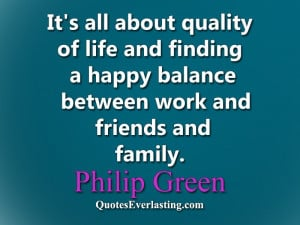 ... happy-balance-between-work-and-friends-and-family.Philip-Green.jpg
