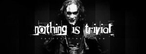 The Crow Nothing Is Trivial Quote Wallpaper