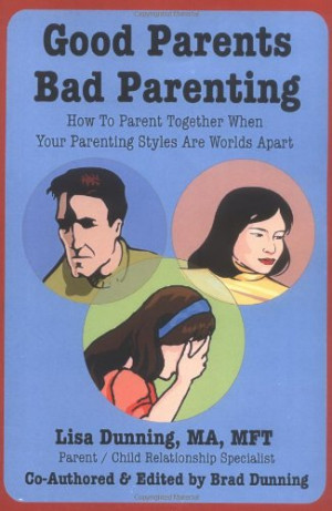 Good Parents Bad Parenting - How To Parent Together When Your ...