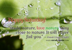 Happy Saturday love nature quotes
