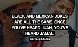 Funny Mexican Quotes For Facebook Black and mexican jokes are