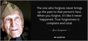 The one who forgives never brings up the past to that person's face ...