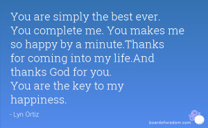 You are simply the best ever. You complete me. You makes me so happy ...