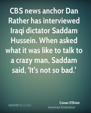 CBS news anchor Dan Rather has interviewed Iraqi dictator Saddam ...