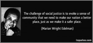 The challenge of social justice is to evoke a sense of community that ...