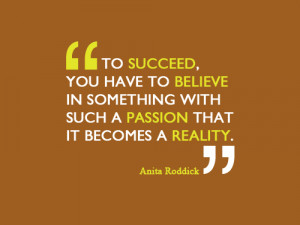 Elegant Quotes On Passion To Success You Have To Believe In
