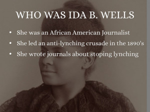 WHO WAS IDA B. WELLS