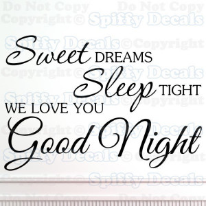 SWEET DREAMS SLEEP TIGHT WE LOVE YOU GOOD NIGHT Quote Vinyl Wall Decal