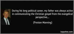 During his long political career, my father was always active in ...