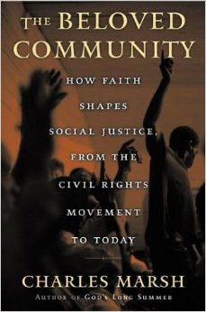The Beloved Community: How Faith Shapes Social Justice, From the Civil ...