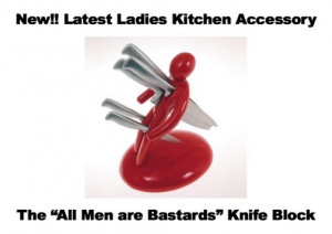 All Men Are Bastards' Knife Block