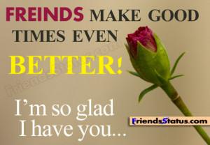 Friends make good times even better! I'm so glad I have you…