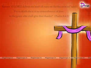 ... Lord, deliver my soul: oh save me...Jesus Death Quotes Happy Easter