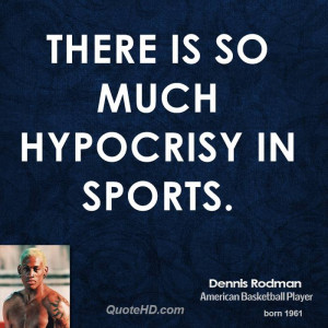 dennis-rodman-dennis-rodman-there-is-so-much-hypocrisy-in.jpg