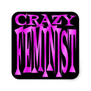 Crazy Feminist Square Sticker