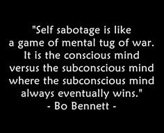 sabotage is like a game of mental tog of war. It is the conscious mind ...