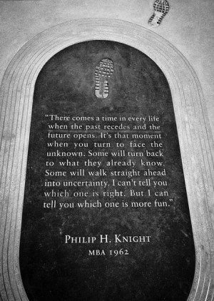 Philip H Knight, Stanford MBA 1962 quote.
