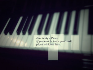 Piano Quotes Inspirational Black and white, love, piano,