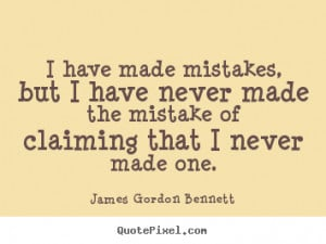 Have Made Mistakes Quotes