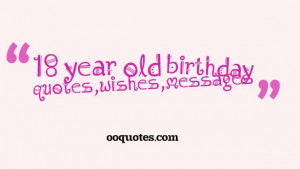 18 year old birthday quotes and wishes compilation