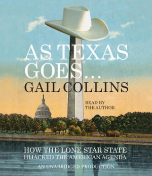 "Start by marking ""As Texas Goes...: How the Lone Star State Hijacked ..."