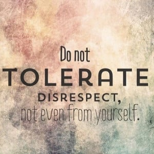 Do not tolerate disrespect