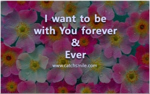 Want to Be With You Forever and Ever   All Quotes   Love Image ...