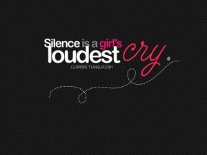 Silence Is A Girl's Loudest Cry