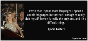 quote-i-wish-that-i-spoke-more-languages-i-speak-a-couple-languages ...
