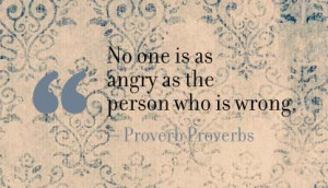 No One Is as Angry as the person Who Is Wrong
