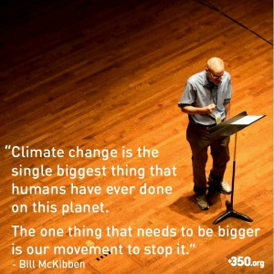 Climate change is the single biggest thing that humans have ever done ...