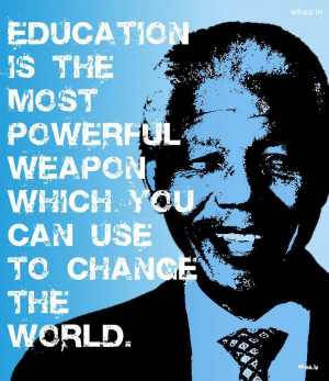 nelson mandela quotes for education, Nelson Rolihlahla Mandela, South ...