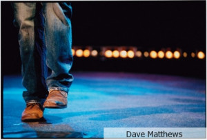 ... open air venue! Dave Matthews quotes in pictures – GoogleSearch