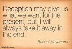 deception quotes | ... always take it away in the end. deception ...