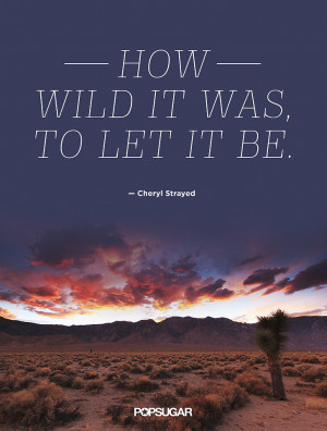 Quotes From Wild By Cheryl Strayed Wild Quotes Oprahcom